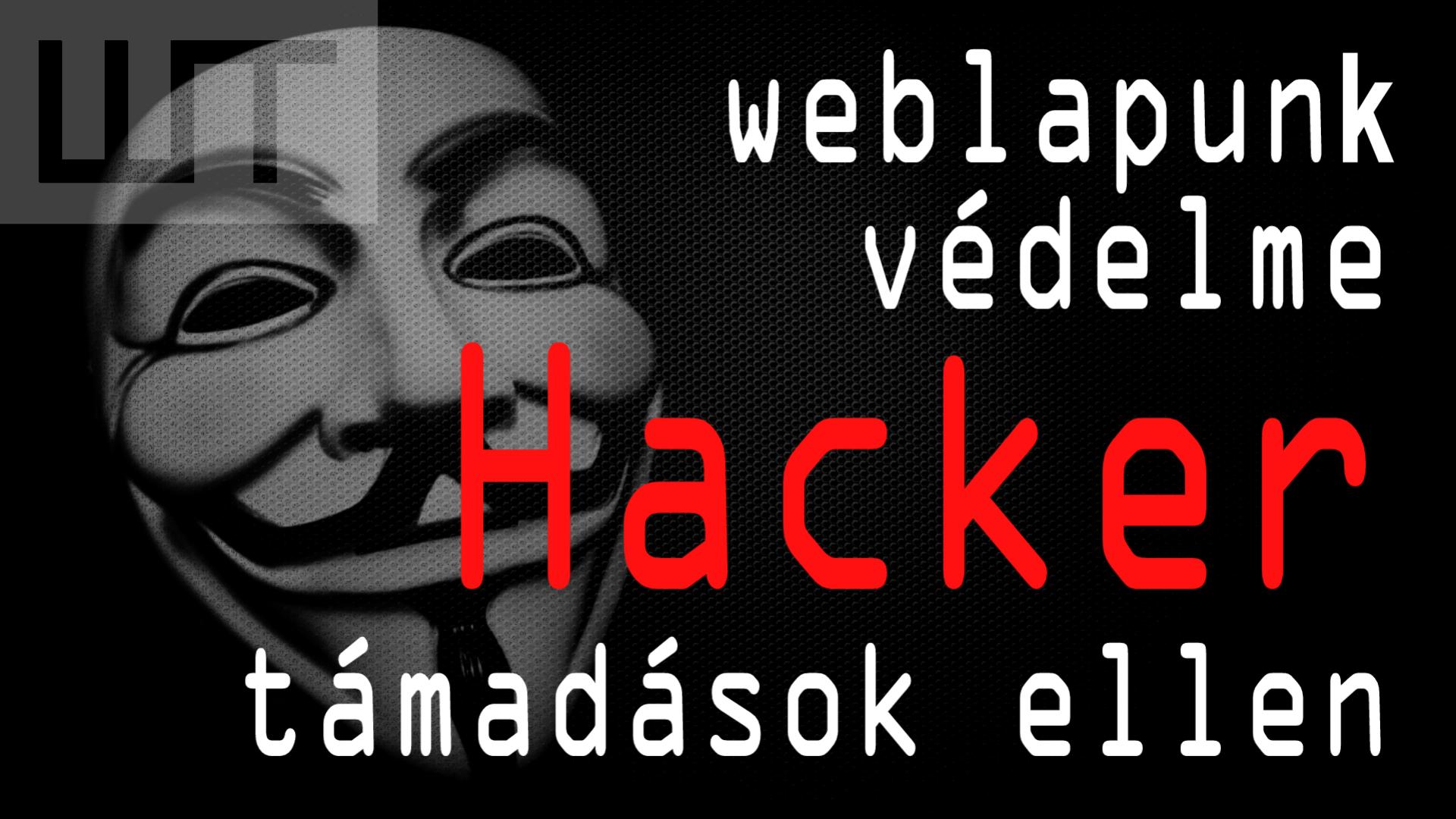 WEB-lapunk védelme a hacker-ek ellen